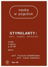 Prof. Krystyna Gołembiowska weźmie udział wdyskusji pt. Stymulanty: leki, używki, narkotyki