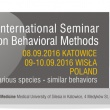 4th International Seminar on Behavioral Methods, 8-10 September, Katowice and Wisła