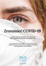 Zrozumieć COVID-19. Opracowanie zespołu ds. COVID-19 przy Prezesie PAN