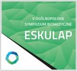 V Ogólnopolskie Sympozjum Biomedyczne ESKULAP