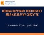 Obrona rozprawy doktorskiej mgr Katarzyny Curzytek